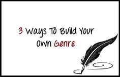 Don't Follow the Crowd – 3 Ways To Build Your Own Genre - Writers Write