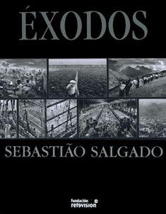 Sebastiao Salgado Migrations: Humanity in Transition Edition 2000 History Of Photography, Documentary Photography, Photo Book, Photo Art, Mass Migration, Environmental Degradation, Fitness Gifts, Got Books, Make Art
