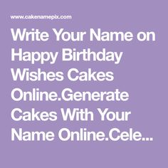 Write Your Name On Happy Birthday Wishes Cakes OnlineGenerate With Online