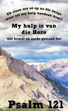 My hulp is van die Here Biblical Quotes, Bible Verses Quotes, Bible Scriptures, Messages From Heaven, I Love You God, Good Morning Prayer, Psalm 121, Afrikaanse Quotes, Live Life Happy