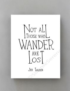 Typographic Print, Not all who wander are lost, black and white wall decor, graduation gift, Tolkien quote, inspirational wall art