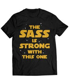 ♥ this sassy Star Wars shirt! My Halloween shirt if the whole family does Star Wars one year Looks Style, Looks Cool, Style Me, Kelsey Rose, Funny Shirts, Tee Shirts, Star Wars, Luanna, Rico Design