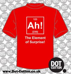 Ah Element of Surprise T-shirt from Dot Cotton.  Available in your choice of colours.  Ah!
