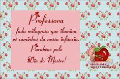 """Gente, o dia do Professor está chegando!!! Dia 15 de outubro!!! Hoje temos estes lindos cartões com uma linda mensagem para o dia do professor! """"Professora, fada milagrosa que ilumina os caminhos da nossa infância. Parabéns pelo Dia do Mestre!"""".ou""""Professor, você é o Melhor!"""" CLIQUE AQUI PARA IR PARA O NOSSO BLOG DE MOLDES EMore"""
