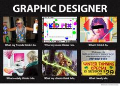 graphic-designer-what-people-think-i-do-meme