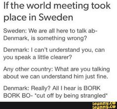 He's obviously calling for it<<<imagine everyone else almost pissing themselves for being so scared by Sweden, he looked scary before but then they saw him pissed of at Denmark. It's the most haunting thing they ever seen. And then there is Finland, Norway and Iceland who just sits there bored out of their minds cause this is such an every day thing