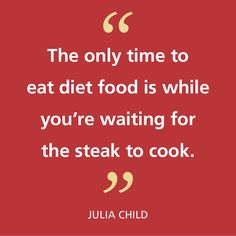 - Julia Child // The Culinary Institute of America
