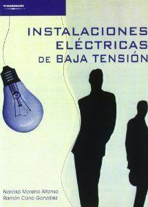 Instalaciones eléctricas de baja tensión / Narciso Moreno Alfonso, Ramón Cano González. -- Madrid : Thomson, 2009 http://absysnetweb.bbtk.ull.es/cgi-bin/abnetopac/O7150/ID7cf78fdc?ACC=161
