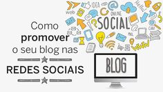 Social Marketing: como promover o seu blog nas Redes Sociais