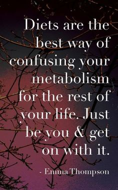 :) so in other words, be healthy! don't obsess over dieting, just make healthy choices!