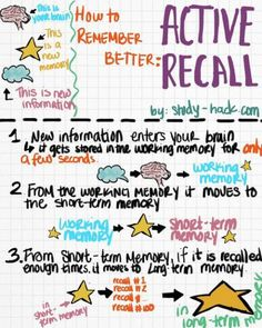 """How to Remember Better: Active Recall. When we first see new information, it is stored for about 30 seconds, as a """"working memory."""" The more times you recall the information, the better it will move to your long-term memory for better recall. School Study Tips, School Tips, Law School, School Ideas, Brain Based Learning, Working Memory, Executive Functioning, Exam Study, Study Skills"""