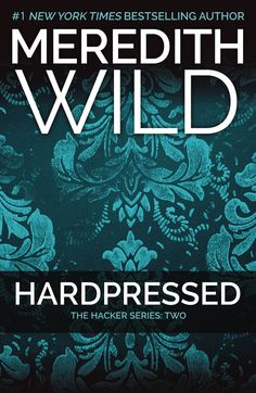Hardpressed (The Hacker Series: Two) by Meredith Wild