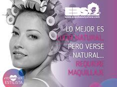 Lo mejor es lucir natural, pero verse natural... requiere maquillaje #YoAmoSerEstilista #ExpoBeautyShow www.expobeautyshow.com