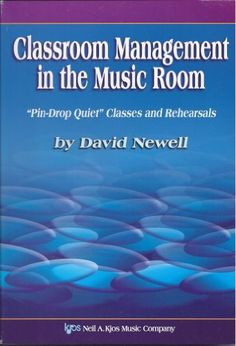 """Classroom Management in the Music Room """"pin-Drop Quiet"""" Classes and Rehearsals by David Newell, http://www.amazon.com/dp/0849707897/ref=cm_sw_r_pi_dp_4sLQrb0DKSBDV"""