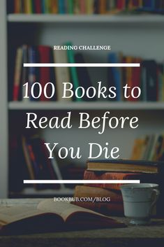 Featuring a mix of modern fiction true stories and timeless classics weve rounded up some of the best books to read in your lifetime. 100 Books To Read, Books To Read Before You Die, Book Club Books, Book Nerd, My Books, Book Challenge, Reading Challenge, Retro Humor, Book Libros
