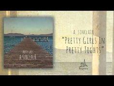 "A. Sinclair - ""Pretty Girls In Pretty Tights"" (Audio) - YouTube"