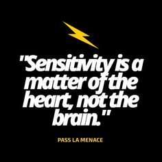 """""""Sensitivity is a matter of the heart, not the brain. Proverbs Quotes, Sensitivity, Real Life, Brain, Company Logo, Heart, Instagram, The Brain, Hearts"""
