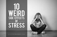 10 Weird Side Effects of Stress