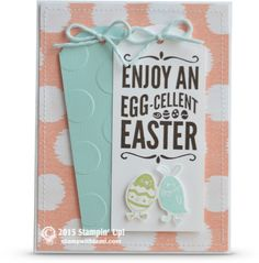 """""""Enjoy an egg-cellent Easter"""" from the super stinkin' cute """"For Peeps Sake"""" stamp set. the twine is from the Painted Blooms cotton twine collection #137873 in the Occasions catalog. The background DSP is from the Sweet Dreams designer paper collection. Stampin Up"""