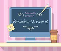 Palavra do Dia Gi Sousa: Palavra do dia - Provérbios capítulo 12, versículo...