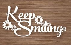 Keep Smiling PDF SVG Commercial Use Instant Download door ArtyCuts