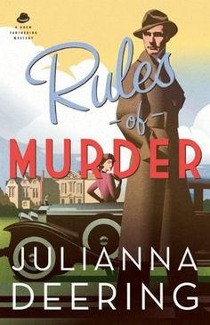 Rules of Murder by Julianna Deering (2013) Downton Abbey meets Saturday Night Live in this historical mystery introducing Drew Farthing, a stylish 1930s English gentleman and Madeline, his American guest.