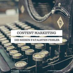 Diese sieben Fehler solltest Du bei Deinem Content Marketing unbedingt vermeiden #contentmarketing #onlinemarketing #tipps