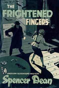 Boardman Bloodhound series Nos. 101-200 - The Frightened Fingers by Spencer Dean