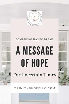 During uncertain times, we may feel ourselves losing our faith. But, at some point, something has to break. This is a message of hope for you. #messageofhope #messageofhopedurinpandemic #messageofhopestrength #messageofhopeencouragement #encouragement #faith #messaqeofhopestaystrong