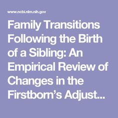 Family Transitions Following the Birth of a Sibling: An Empirical Review of Changes in the Firstborn's Adjustment