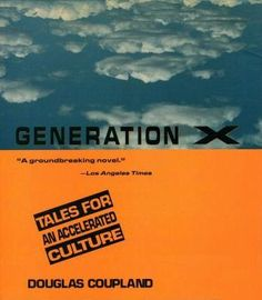 "Douglas Coupland ""Generation X: Tales for an Accelerated Culture"""