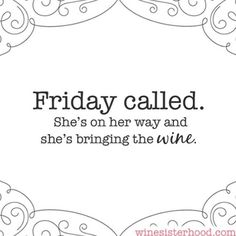 Yes, yes she is!!! #friday #winetime