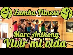 Zumba Fitness - Marc Anthony - Vivir mi vida - YouTube