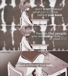 """""""Don't worry about what people say behind your back. They are the people who are finding faults in your life instead of fixing their own.."""" 