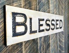 Blessed Sign Carved in a Cypress Board Rustic Distressed