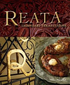 A cowboy in the kitchen recipes from reata and texas west of the reata this cook book showcases upscale western cowboy cooking if you get a chance forumfinder Choice Image
