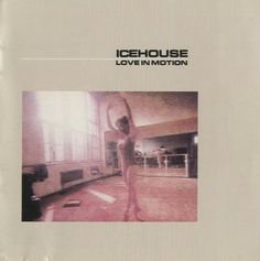 Icehouse- Love in Motion
