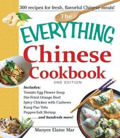 The Everything Chinese Cookbook: Includes Tomato Egg Flower Soup, Stir-fried Beef, Spicy Chicken With Cash...