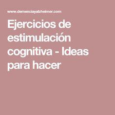 Ejercicios de estimulación cognitiva - Ideas para hacer