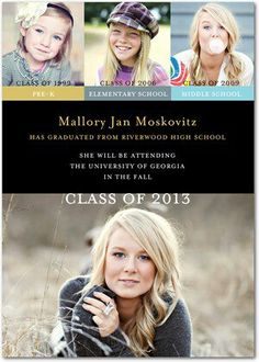 Cute idea for announcements. Use a high school graduation, 8th grade graduation, and baby pic for the top three
