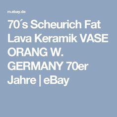 70´s Scheurich Fat Lava Keramik VASE ORANG W. GERMANY 70er Jahre | eBay