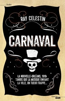 Carnaval [The Axeman's Jazz] - Ray Celestin Mafia, Roman Noir, So Little Time, My Books, This Book, About Me Blog, Reading, Lectures, Amazon