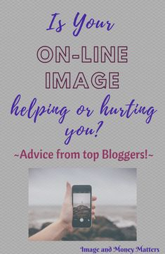 Is your on-line image helping or hurting you? Advice from some of the best bloggers!