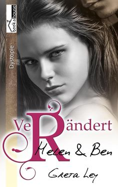 """Verändert - Helen & Ben 2"" von Greta Ley ab Mai 2016 im bookshouse Verlag. www.bookshouse.de/buecher/Veraendert___Helen___Ben_2/"