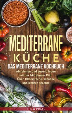 Mit der Mittelmeer Diät soll die Gesundheit und die Lebenslust gesteigert werden, ohne dass man dabei auf etwas verzichten muss. Eine Vielfalt an Rezepten aus Italien, Spanien, Frankreich, Griechenland und dem Orient werden schrittweise erklärt, sodass auch aufwendigere Rezepte von Anfängern bis hin zu Künstlern in der Küche leicht nachgekocht werden können. Über 100 köstliche Rezepte! Ob Sie nun Fisch, Fleisch oder Vegetarisch... Low Carb, Beef, Food, Reading Strategies, Antique Books, Free Books, Book Lovers, Kindle, Amazon