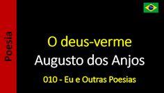 Poesia - Sanderlei Silveira: Augusto dos Anjos - 010 - O deus-verme