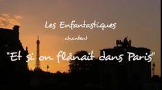« ET SI ON FLÂNAIT DANS PARIS »  - Les Enfantastiques -  Chorale