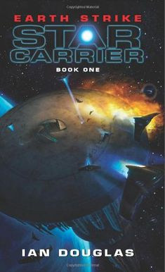 Bestseller Books Online Earth Strike: Star Carrier: Book One Ian Douglas $7.99