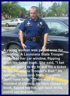 amazing! Best move to get out of a ticket ever.
