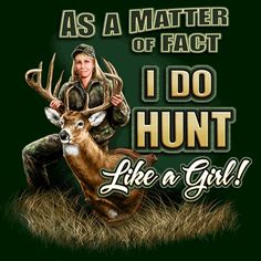 Hunting camo-love I HAVE THIS SHIRT!!!